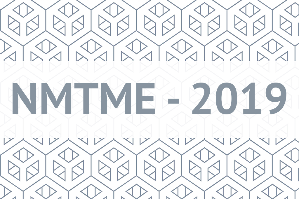 NMTME -2019:  International Scientific Conference «New Materials and Technologies in Mechanical Engineering»